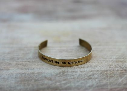 Handcrafted Brass ADVENTURE OR NOTHING Cuff Bracelet