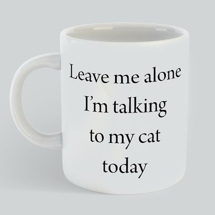 Leave me alone with My cat Mug