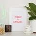 Courage is Contagious - Neon Letterpress Art Print