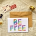Be free greeting card
